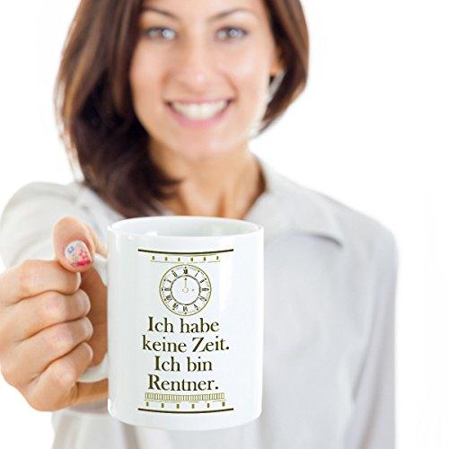Galeriemode Hochwertige Tasse mit Spruch Ich habe keine Zeit Ich bin Rentner Geschenk