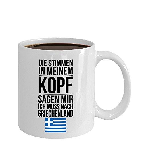 Lustige Tasse mit Spruch Ich muss nach Griechenland Geschenk für Mama Papa Chef Kollegen