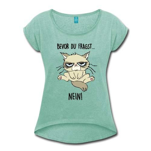 Spreadshirt Bevor Du Fragst Nein Katze Frauen T-Shirt mit gerollten Ärmeln