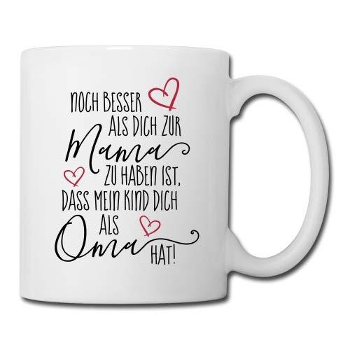 Spreadshirt Oma Noch Besser Als Mama Spruch Tasse, Weiß
