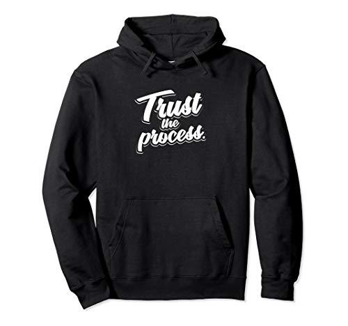 Vertrauen Sie dem Prozess Motivierend Zitat Workout Gym Pullover Hoodie