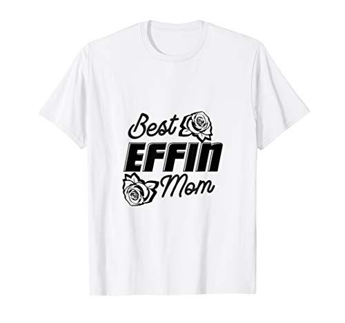 Lustige Mutter Beste Effin Mutter T-Shirt