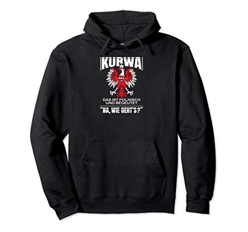 Kurwa das ist polnisch Na wie gehts Pullover Hoodie