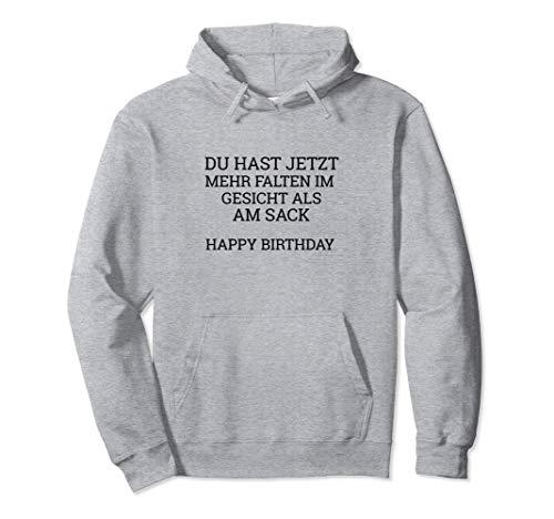Mehr Falten im Gesicht als am Sack Happy Birthday Pullover Hoodie