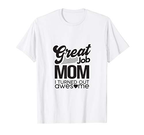Funny Mom Großartige Arbeit, die sich als großartig T-Shirt